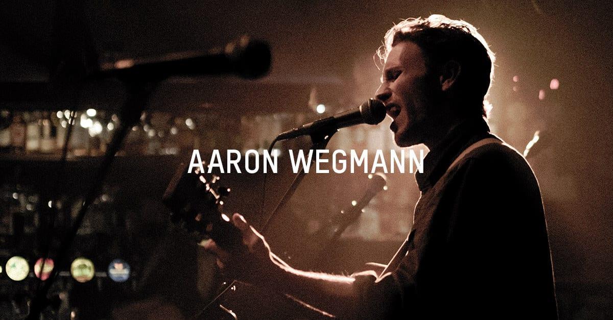LIVE MUSIC SESSION - AARON WEGMANN & BAND
