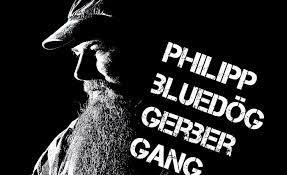 LIVE MUSIC SESSION - PHILIPP BLUEDÖG GERBER GANG